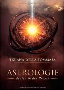 Astrologie II - Deuten in der Praxis